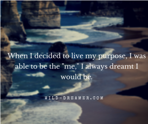 When I decide to live my purpose, I can